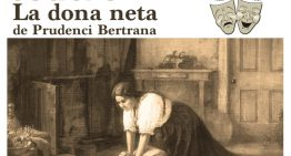 """""""La Dona Neta"""" es representa aquest cap de setmana al Teatre Clavé de Tordera"""