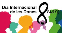 Malgrat engega aquest dilluns els actes de commemoració del Dia de la Dona Treballadora